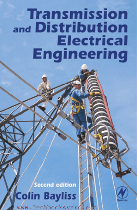 Transmission and Distribution Electrical Engineering Second Edition By Dr C. R. Bayliss CEng FIEE