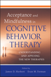 Acceptance and Mindfulness in Cognitive Behavior Therapy Herbert James D.Forman Evan