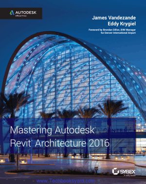 Mastering Autodesk Revit Architecture 2016 By James Vandezande