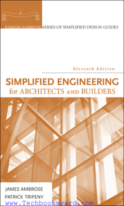 Simplified Engineering for Architects and Builders Eleventh Edition By James Ambrose And Patrick Tripeny