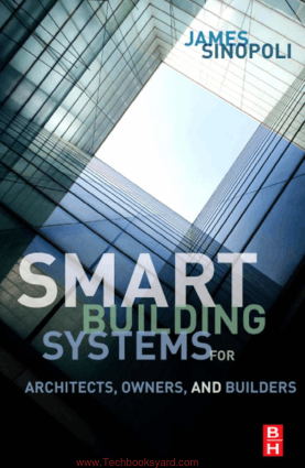 Smart Building Systems for Architects Owners and Builders By James Sinopoli