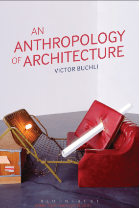 An Anthropology of Architecture By Victor Buchli