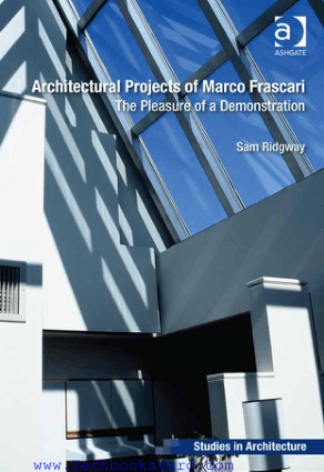 Architectural Projects of Marco frascari the Pleasure of a Demonstration