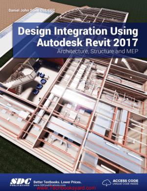 Design Integration Using AutoDesk Revit 2017 Architecture Structure and MEP