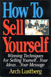 Confidence How To Sell Yourself Winning Techniques for Selling Yourself.Your Ideas.Your Message