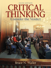 Critical thinking Consider the Verdict Sixth Edition Bruce N. Waller p