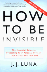 How to be Invisible by J J Luna
