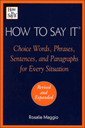 how to say it choice words phrases sentences and paragraphs for every situation