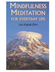 Mindfulness Meditation for everyday life Jon Kabat-Zinn