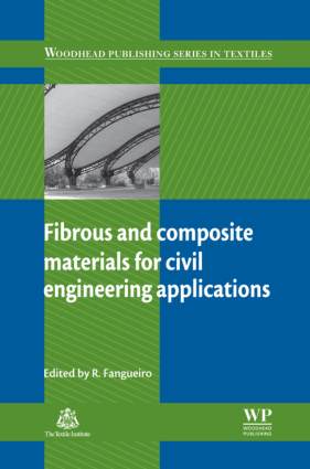 Fibrous and Composite Materials for Civil Engineering Applications By R Fangueiro