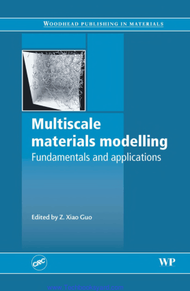 Multiscale materials modelling Fundamentals and applications Edited by Z. Xiao Guo