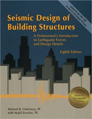 Seismic design of Building Structures 8th edition by Michael R. Lindeburg