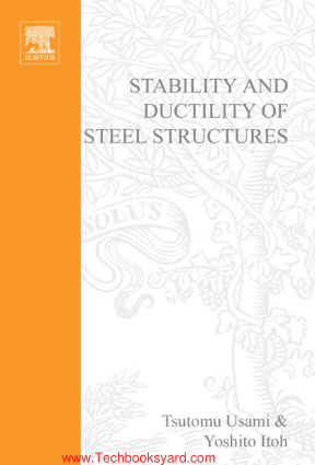 Stability and Ductility of Steel Structures Usamiand Itoh
