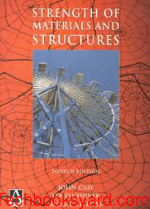 Strength of Materials and Structures 4th Edition by JOHN CASE