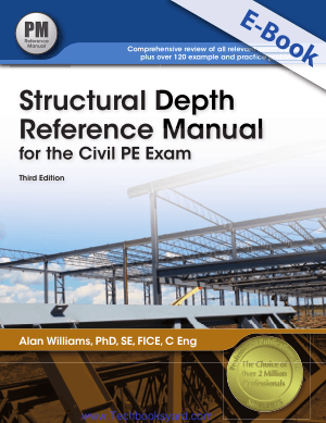 Structural Depth Reference Manual for the Civil PE Exam Third Edition Alan Williams
