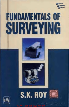 Fundamentals of Surveying by S.K. Roy