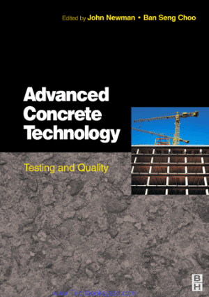Advanced Concrete Technology Testing and Quality by John Newman