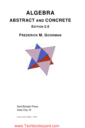 Algebra Abstract and Concrete Edition 2.6 by Frederick M Goodman