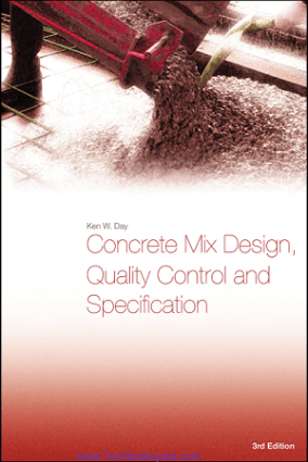 Concrete Mix Design Quality Control and Specification Third Edition Ken W. Day