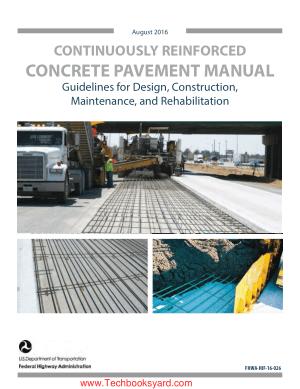Concrete Pavement Manual Guidelines for Design Construction Maintenance and Rehabilitation