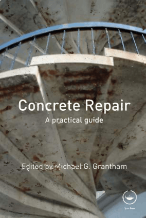 Concrete Repair A practical guide by Michael G. Grantham