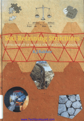 Soil Retaining Structures Development of Models for Structural Analysis