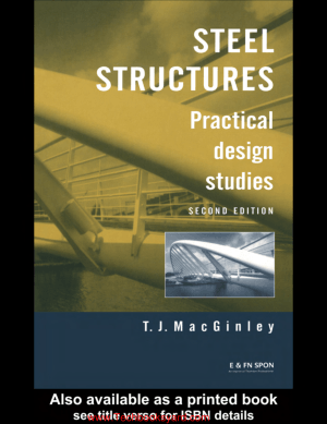 Steel Structures Practical design studies Second edition by T J MacGinley