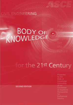 Civil Engineering Body of Knowledge for the 21st Century Preparing the Civil Engineer for the Future Second Edition