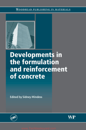Developments in the formulation and reinforcement of concrete By Sidney Mindess