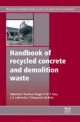 Handbook of Recycled Concrete and Demolition Waste By F Pacheco Torgal and V W Y Tam and J A Labrincha and Y Ding and J de Brito
