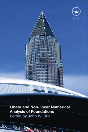 Linear and Non linear Numerical Analysis of Foundations By John W Bull