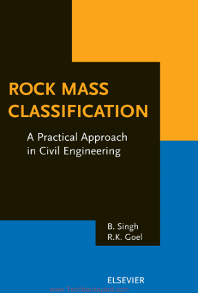 Rock Mass Classification A Practical Approach in Civil Engineering By B Singh R K Goel