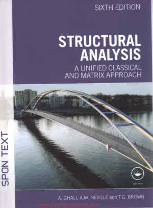 Structural Analysis A Unified Classical and Matrix By Amin Ghali