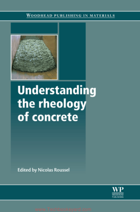 Understanding the Rheology of Concrete By Nicolas Roussel