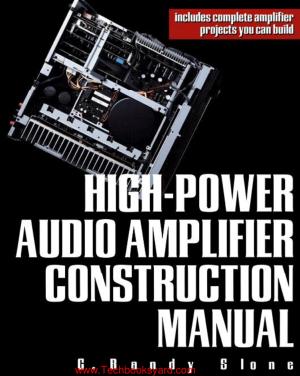 High Power Audio Amplifies Construction Manual