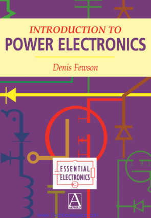 Introduction to Power Electronics Essential Electronics by Denis Fewson