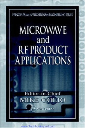 Microwave and RF Product Applications Principles and Applications in Engineering by Mike Golio