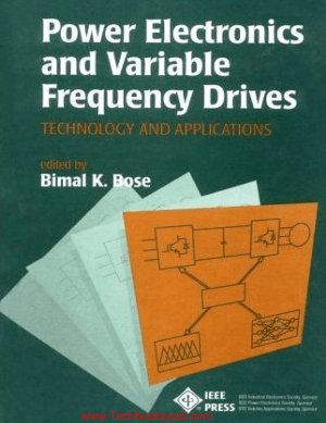 Power Electronics and Variable Frequency Drives Technology and Applications By Bimal K Bose