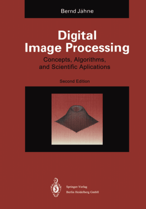 Digital Image Processing Concepts Algorithms and Scientific Applications Second Edition By Bemd Jahne