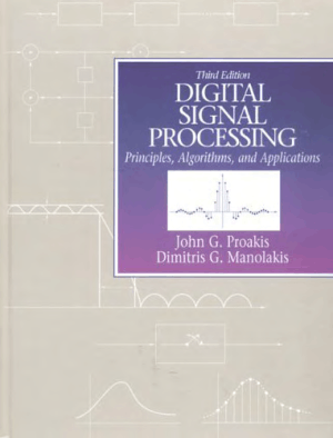 Digital Signal Processing Principles Algorithms and Applications Third Edition by John G.Proakis