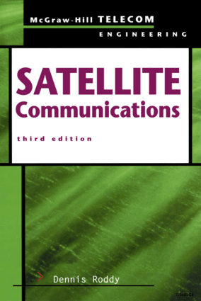 Satellite Communications 3rd Edition by Dennis Roddy