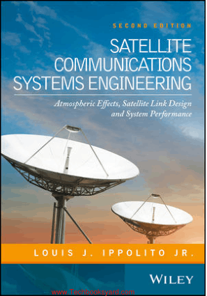 Satellite Communications Systems Engineering 2nd Edition Atmospheric Effects Satellite Link Design and System Performance By Louis J. Ippolito Jr.