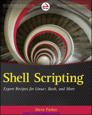 Shell Scripting Expert Recipes For Linux Bash And More