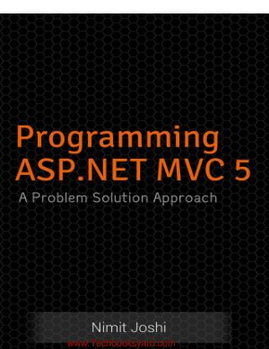 Programming ASP.NET MVC 5 A Problem Solution Approach
