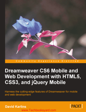 Dreamweaver CS6 Mobile and Web Development with HTML5 CSS3 and jQuery Mobile By David Karlins
