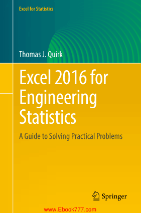 Excel 2016 for Engineering Statistics A Guide to Solving Practical Problems by Thomas J Quirk