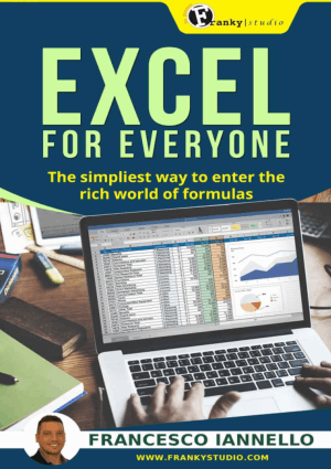 Excel for Everyone The Simplest Way to Enter the Rich World of the Calc Spreadsheet by Francesco Iannello