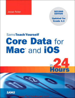 Sams Teach Yourself Core Data For Mac And iOS In 24 Hours 2nd Edition