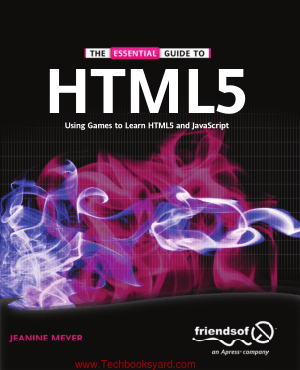 The Essential Guide to HTML 5 Using Games to learn HTML 5 and JavaScript