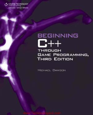 Beginning C++ Through Game Programming Third Edition by Michael Dawson